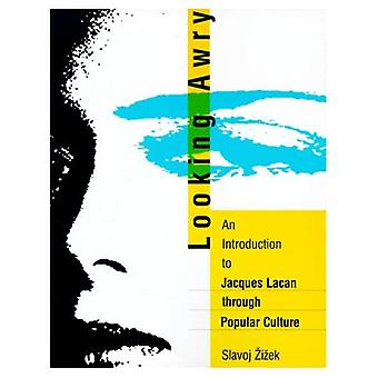 Vous cherchez mal: Une Introduction à Jacques Lacan, par le biais de la Culture populaire (livres d'octobre)
