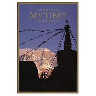 My Tibet, Text by His Holiness the Fourteenth Dali Lama of Tibet