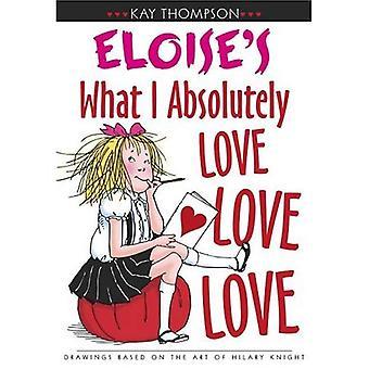 Eloise's What I Absolutely Love Love Love (Kay Thompson's Eloise)