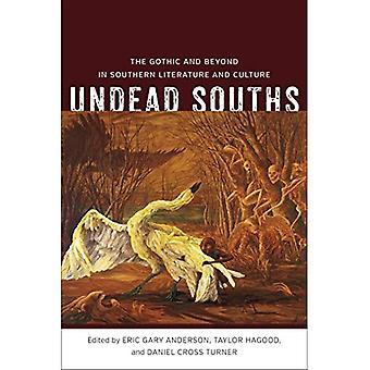 Untoten Souths: Gotik und darüber hinaus in der südlichen Literatur und Kultur (Southern Literary Studies)