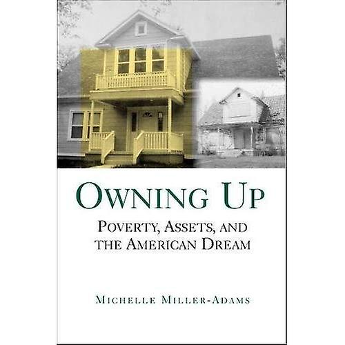 Owning Up  Poverty, Assets, and the American Dream