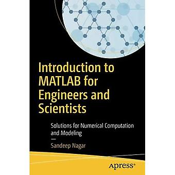 Introduction to MATLAB for�Engineers and Scientists:�Solutions for Numerical�Computation and Modeling