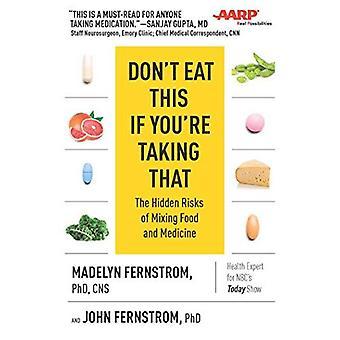 Ät inte detta om du tar som