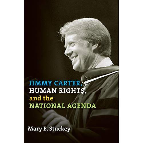 Jimmy voitureter, Huhomme Rights, and the National Agenda (Presidential Rhetoric Series)