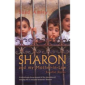 Sharon et ma belle-mère: Ramallah Diaries