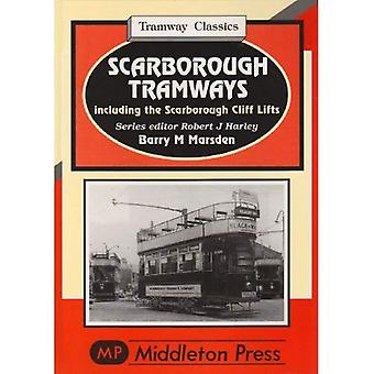 Scarborough Tramways: Including the Scarborough Cliff Lifts