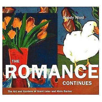 The Romance Continues : The Art and Gardens of Grant Leier and Nixie Barton