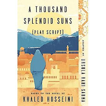 A Thousand Splendid Suns (Play Script): Gebaseerd op de roman van Khaled Hosseini