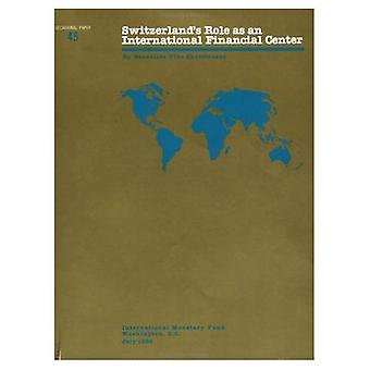 Switzerland'S Role As An International Financial Center - Occasional Paper 45 (S045Ea0000000)