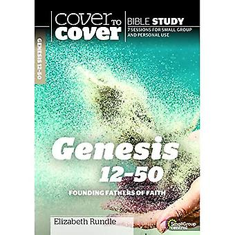 Genesis 12-50: Founding Fathers of Faith (Cover to� Cover Bible Study Guides)