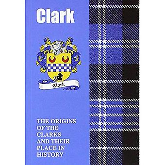 Clark: The Origins of the Clarks and Their Place in History (Scottish Clan Mini-book)