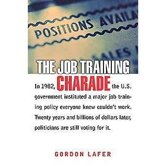 Job uddannelse Charade af Gordon Lafer - 9780801489518 bog