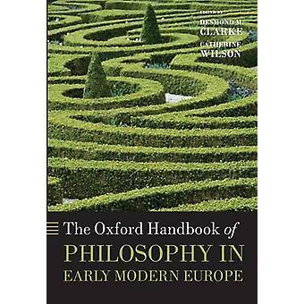 The Oxford Handbook of filosofie in het vroegmoderne Europa door Clarke & Desmond M.