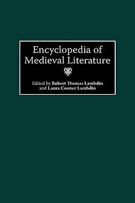 Encyclopedia of Medieval Literature by Lambdin & Robert T.