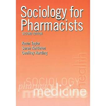 Sociology for Pharmacists An Introduction by Taylor & Kevin