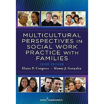 Multicultural Perspectives in Social Work Practice with Families 3rd Edition by Congress & Elaine