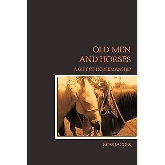 Oude mannen en paarden door Jacobs & Ross