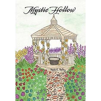 Mystic Hollow by Bailey & David K.
