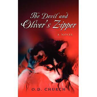 Der Teufel und Olivers Reißverschluss von Kirche & O. D.