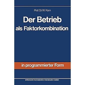 Der Betrieb ALS Faktorkombination par Kern & Werner