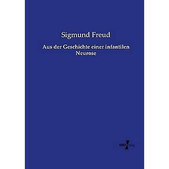 Aus der Geschichte einer infantilen Neurose da Freud Sigmund &
