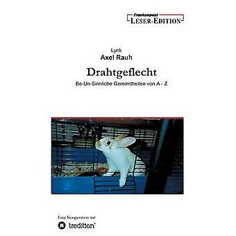 Drahtgeflecht by Rauh & Axel
