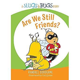 Are We Still Friends? (Slugs & Bugs)