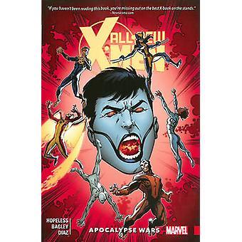 All-New X-Men - Inevitable Vol. 2 - Apocalypse Wars by Mark Bagley - De