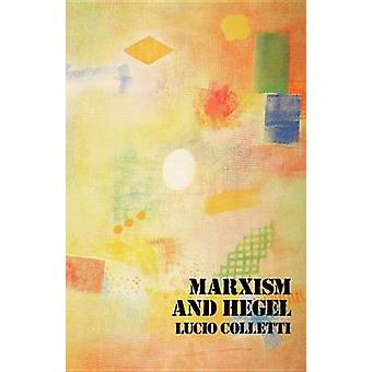 Marxism and Hegel by Lucio Colletti - L. Garner - 9780902308732 Book