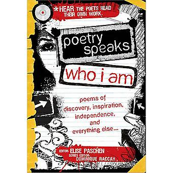 Poetry Speaks Who I Am - Poems of Discovery - Inspiration - Independen