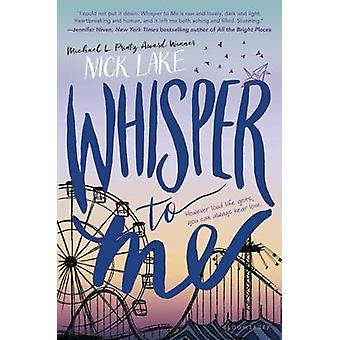 Whisper to Me by Nick Lake - 9781619634565 Book