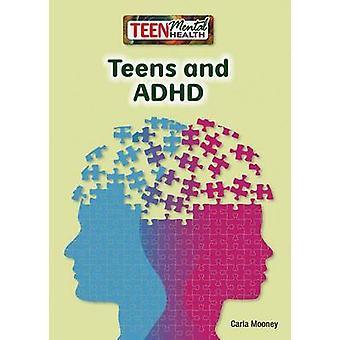 Teens and ADHD by Carla Mooney - 9781682821206 Book