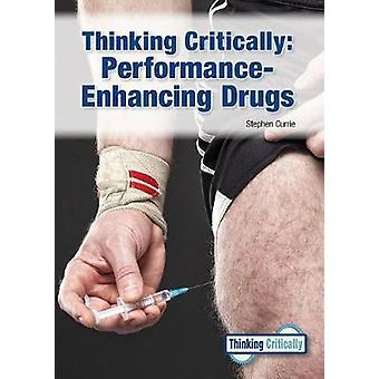 Thinking Critically - Performance-Enhancing Drugs by Stephen Currie -