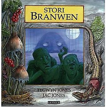 Stori Branwen by Tegwyn Jones - Jac Jones - Jac Jones - 9781859023617