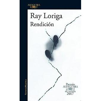 Rendicion / Surrender by Ray Loriga - 9781945540356 Book