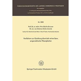 Verfahren zur Erzielung chemisch reiner bzw. angereicherter Flssigkeiten by SchultzGrunow & Fritz