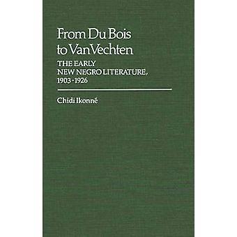 Von Du Bois, Van Vechten der frühen neuen Neger Literatur 19031926 von Ikonne & Chidi