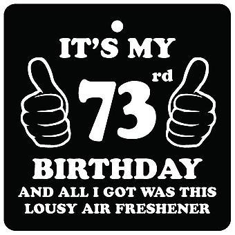 73rd Birthday Lousy Car Air Freshener