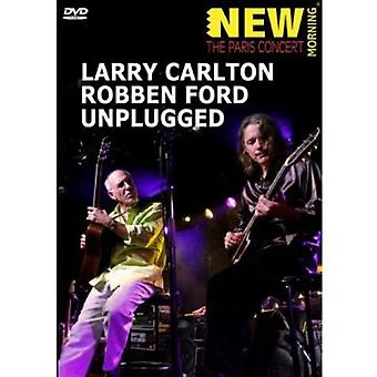 Carlton, Larry & Robben Ford - Unplugged [DVD] USA importerer