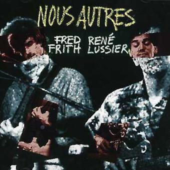 Frith Fred & Lussier Rene - Nous Autres [CD] USA importerer