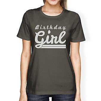 Birthday Girl Womens Dark Grey Graphic Tshirt Birthday Gift For Her