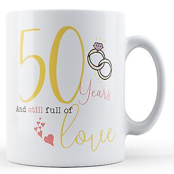 50 jaar en nog steeds vol van liefde - jubileum - afgedrukt mok