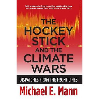 The Hockey Stick and the Climate Wars - Dispatches from the Front Line