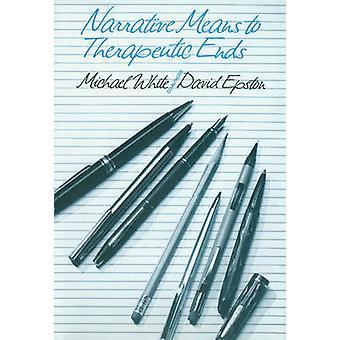 Moyens narratifs à des fins thérapeutiques par Michael White - David Epston-
