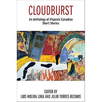 Cloudburst - An Anthology of Hispanic Canadian Short Stories by Julio