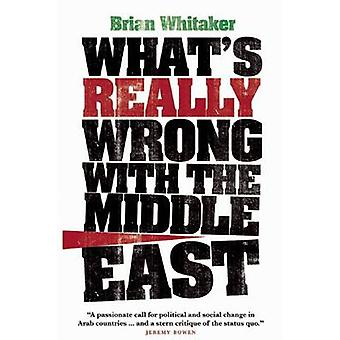 What's Really Wrong with the Middle East by Brian Whitaker - 97808635