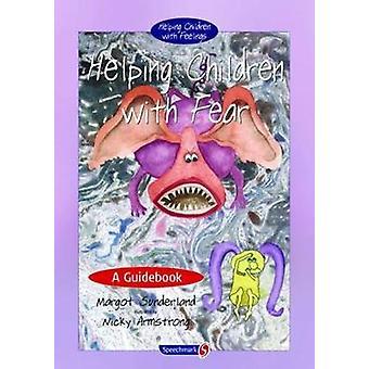 Ayudar a los niños con miedo - A guía (1ª edición nueva) S Margot