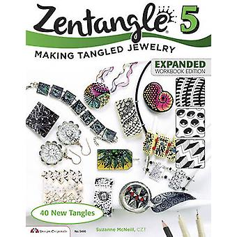 Zentangle - Making Tangled Jewelry - 5 - Workbook (Expanded ed) by CZT S