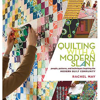 Quilting with a Modern Slant by Rachel May - 9781612120638 Book