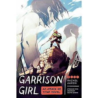 Garnison de fille - une attaque sur Titan roman de garnison Girl - une attaque o